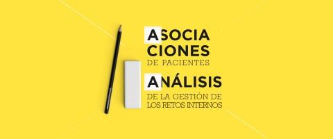 ASOCIACIONES DE PACIENTES: ANÁLISIS DE LA GESTIÓN DE LOS RETOS INTERNOS